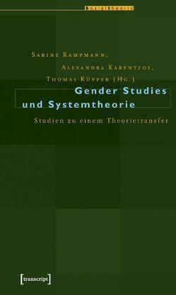Gender Studies und Systemtheorie von Kampmann,  Sabine, Karentzos,  Alexandra, Küpper,  Thomas