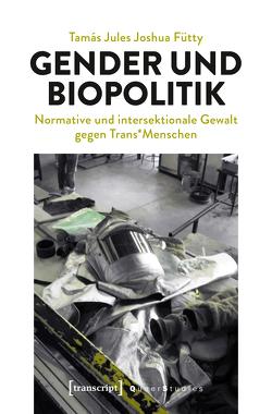 Gender und Biopolitik von Fütty,  Tamás Jules Joshua