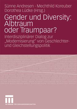 Gender und Diversity: Albtraum oder Traumpaar? von Andresen,  Sünne, Koreuber,  Mechthild, Lüdke,  Dorothea