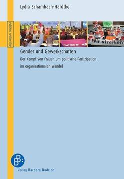 Gender und Gewerkschaften von Schambach-Hardtke,  Lydia