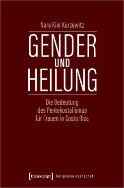 Gender und Heilung von Kurzewitz,  Nora Kim