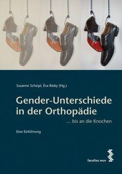 Gender-Unterschiede in der Orthopädie von Rásky,  Eva, Scheipl,  Susanne