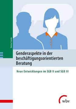 Genderaspekte in der beschäftigungsorientierten Beratung von Franzke,  Bettina