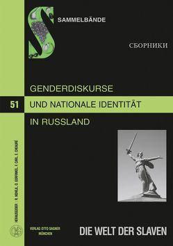 Genderdiskurse und nationale Identität in Russland. Sowjetische und postsowjetische Zeit von Carl,  Friederike, Cheauré,  Elisabeth, Gorfinkel,  Olga, Nohejl,  Regine