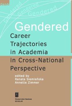 Gendered Career Trajectories in Academia in Cross-National Perspective von Siemienska,  Renata, Zimmer,  Annette