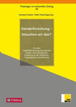 Genderforschung – brauchen wir das? von Fischer,  Irmtraud, Petschnigg,  Edith