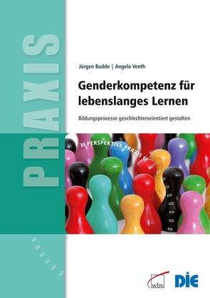Genderkompetenz für lebenslanges Lernen von Budde,  Juergen, Venth,  Angela