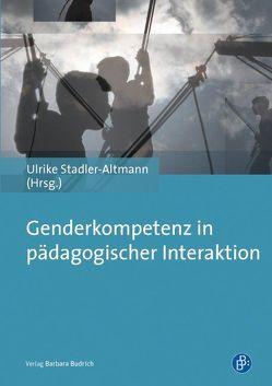 Genderkompetenz in pädagogischer Interaktion von Stadler-Altmann,  Ulrike