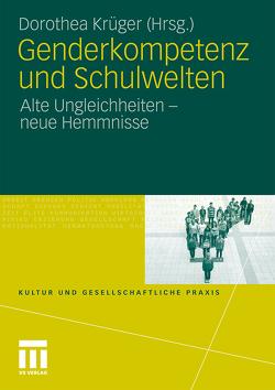 Genderkompetenz und Schulwelten von Krüger,  Dorothea