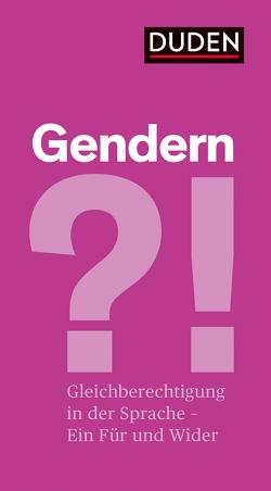 Gendern?! von Dudenredaktion, Lühmann,  Hannah, Wizorek,  Anne