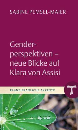 Genderperspektiven – neue Blicke auf Klara von Assisi von Pemsel-Maier,  Sabine