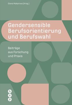 Gendersensible Berufsorientierung und Berufswahl (E-Book) von Makarova,  Elena