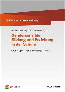 Gendersensible Bildung und Erziehung in der Schule von Adelt,  Eva, Glockentöger,  Ilke