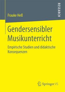 Gendersensibler Musikunterricht von Heß,  Frauke