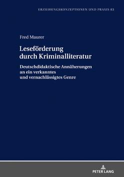 Leseförderung durch Kriminalliteratur von Maurer,  Fred
