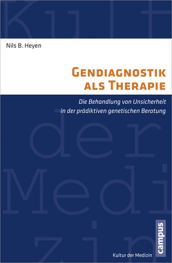 Gendiagnostik als Therapie von Heyen,  Nils B.