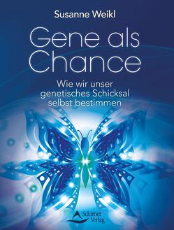 Gene als Chance von Weikl,  Susanne