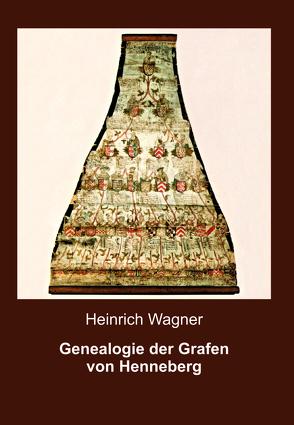 Genealogie der Grafen von Henneberg von Wagner,  Heinrich