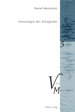 Genealogie der Klangfarbe von Muzzulini,  Daniel
