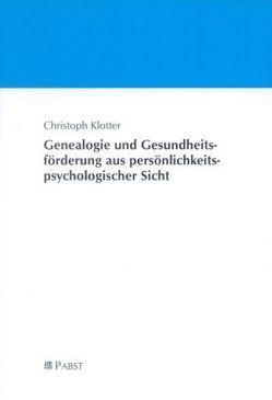 Genealogie und Gesundheitsförderung aus persönlichkeitspsychologischer Sicht von Klotter,  Christoph