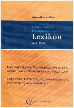 Genealogisch-Etymologisches Lexikon (Gesamtausgabe). von Barth,  Johann Heinrich, Dr. Jahn M.A.,  Ralf G.