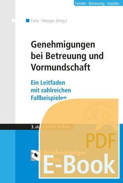 Genehmigungen bei Betreuung, Bevollmächtigung und Vormundschaft (Ebook) von Braun,  Christoph, Deinert,  Horst, Fiala,  Johannes, Mueller,  Andreas, Schulz,  Elvira