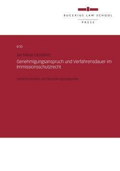 Genehmigungsanspruch und Verfahrensdauer im Immissionsschutzrecht von Gestefeld,  Jan Niklas