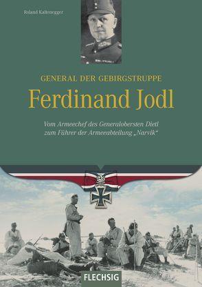 General der Gebirgstruppe Ferdinand Jodl von Kaltenegger,  Roland