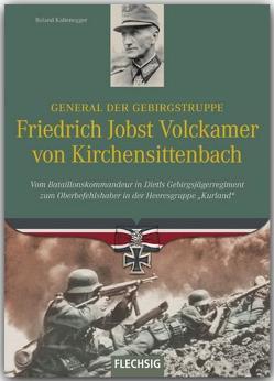 General der Gebirgstruppe Friedrich Jobst Volckamer von Kirchensittenbach von Kaltenegger,  Roland