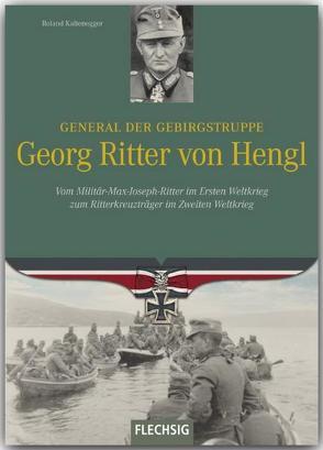 General der Gebirgstruppe Georg Ritter von Hengl von Kaltenegger,  Roland