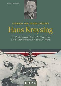 General der Gebirgstruppe Hans Kreysing von Kaltenegger,  Roland
