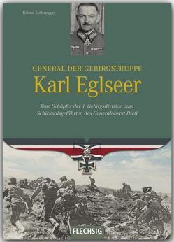 General der Gebirgstruppe Karl Eglseer von Kaltenegger,  Roland