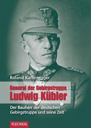 General der Gebirgstruppe Ludwig Kübler von Kaltenegger,  Roland