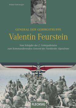 General der Gebirgstruppe Valentin Feurstein von Kaltenegger,  Roland