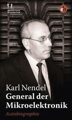 General der Mikroelektronik von Nendel,  Karl