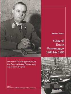 General Erwin Fussenegger 1908 bis 1986 von Bader,  Stefan