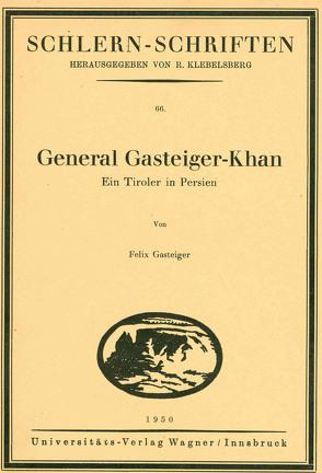 General Gasteiger-Khan von Gasteiger,  Felix