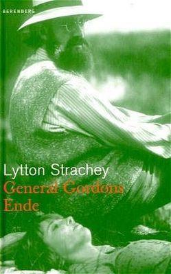 General Gordons Ende von Blomert,  Reinhard, Reisiger,  Hans, Strachey,  Lytton