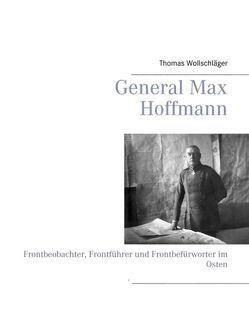 General Max Hoffmann von Wollschläger,  Thomas
