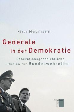 Generale in der Demokratie von Naumann,  Klaus