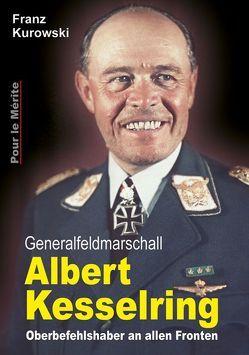 Generalfeldmarschall Albert Kesselring von Kurowski,  Franz