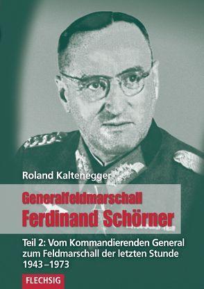 Generalfeldmarschall Ferdinand Schörner von Kaltenegger,  Roland