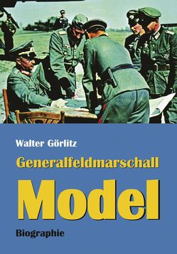 Generalfeldmarschall Model von Görlitz,  Walter