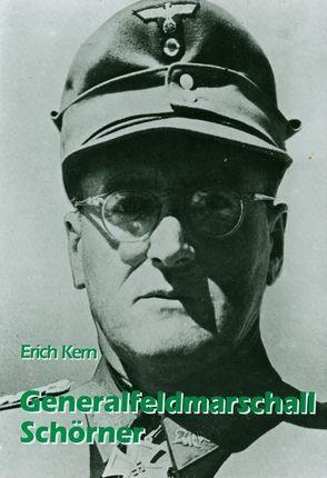 Generalfeldmarschall Schörner von Kern,  Erich