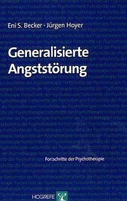 Generalisierte Angststörung von Becker,  Eni S., Hoyer,  Jürgen