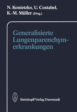 Generalisierte Lungenparenchymerkrankungen von Costabel,  U, Konietzko,  N., Müller,  K.-M.