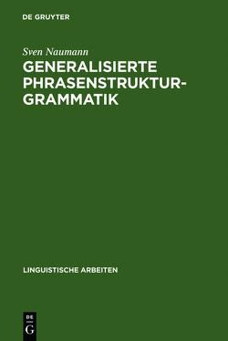 Generalisierte Phrasenstrukturgrammatik von Naumann,  Sven