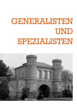 Generalisten und Spezialisten.