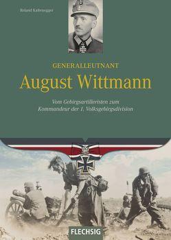 Generalleutnant August Wittmann von Kaltenegger,  Roland
