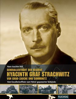 Generalleutnant der Reserve Hyazinth Graf Strachwitz von Groß-Zauche und Camminetz von Röll,  Hans-Joachim